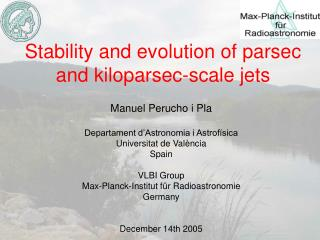 Stability and evolution of parsec and kiloparsec-scale jets