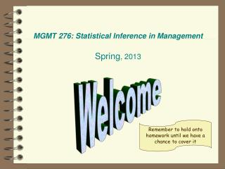 MGMT 276: Statistical Inference in Management Spring , 2013