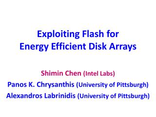 Exploiting Flash for  Energy Efficient Disk Arrays
