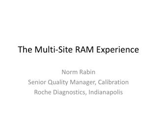 The Multi-Site RAM Experience