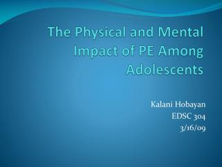 The Physical and Mental Impact of PE Among Adolescents