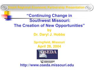 """""""Continuing Change in  Southwest Missouri: The Creation of New Opportunities"""" by"""