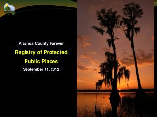 Alachua County Forever Registry of Protected  Public Places September 11, 2012