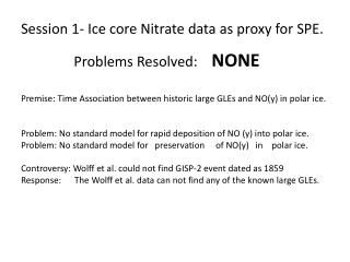 Session 1- Ice core Nitrate data as proxy for SPE.                Problems  Resolved:   NONE
