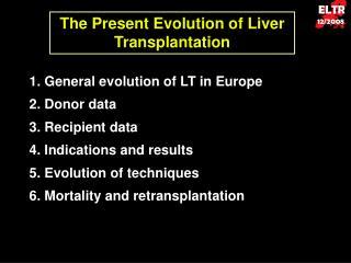 The Present Evolution of Liver Transplantation
