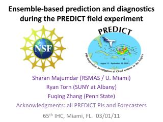 Ensemble-based prediction and diagnostics during the PREDICT field experiment