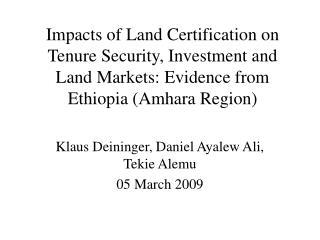 Klaus Deininger, Daniel Ayalew Ali, Tekie Alemu 05 March 2009