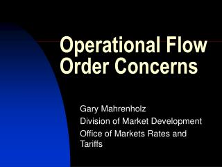 Operational Flow Order Concerns