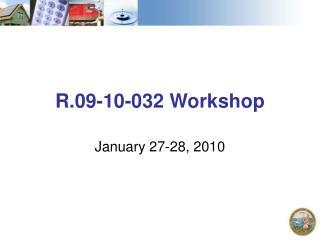 R.09-10-032 Workshop