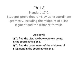 Objective: 1) To find the distance between two points in the coordinate plane.