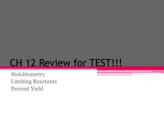 CH 12 Review for TEST!!!
