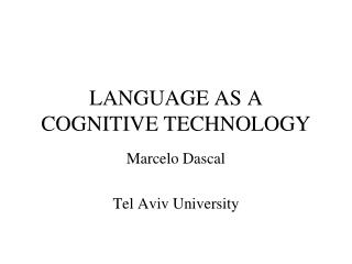 LANGUAGE AS A COGNITIVE TECHNOLOGY