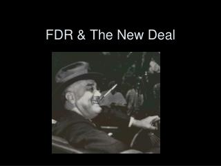 FDR & The New Deal