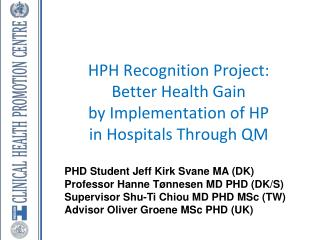 HPH Recognition Project:  Better Health Gain  by Implementation of HP  in Hospitals Through QM