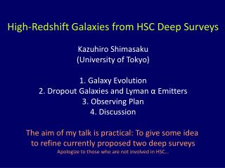 High-Redshift Galaxies from HSC Deep Surveys Kazuhiro Shimasaku (University of Tokyo)