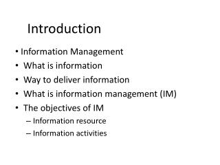 Information Management What is information Way to deliver information