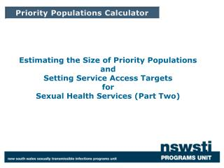 Estimating the Size of Priority  P opulations and Setting Service Access Targets for