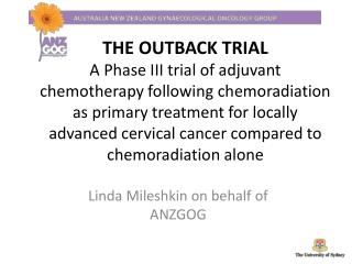 THE OUTBACK TRIAL A Phase III trial of adjuvant chemotherapy following chemoradiation as primary treatment for locally a
