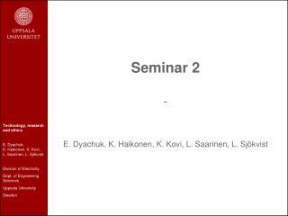 Seminar 2 - E. Dyachuk, K. Haikonen, K. Kovi, L. Saarinen, L. Sjökvist