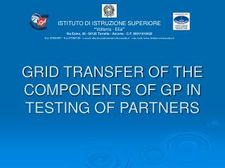 GRID TRANSFER OF THE COMPONENTS OF GP IN TESTING OF PARTNERS