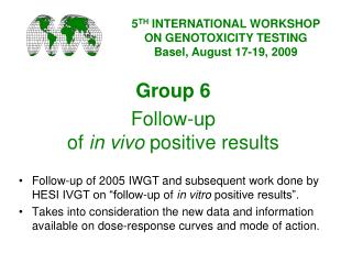 Group 6 Follow-up  of  in vivo  positive results