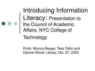Profs. Monica Berger, Tess Tobin and Darrow Wood, Library, Oct. 27, 2005
