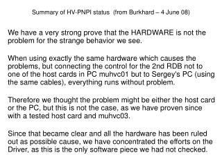 Summary of HV-PNPI status  (from Burkhard – 4 June 08)
