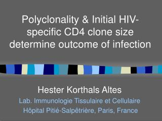 Polyclonality & Initial HIV-specific CD4 clone size determine outcome of infection