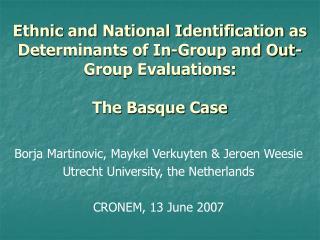 Borja Martinovic, Maykel Verkuyten & Jeroen Weesie Utrecht University, the Netherlands