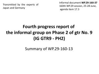 Fourth progress report of  the informal group on Phase 2 of gtrNo. 9 (IG GTR9 - PH2)