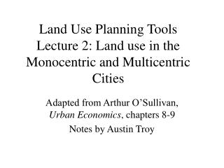 Land Use Planning Tools Lecture 2: Land use in the Monocentric and Multicentric Cities