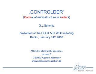 """CONTROLDER""  ( Contr ol of microstructure in s older s) G.J.Schmitz"