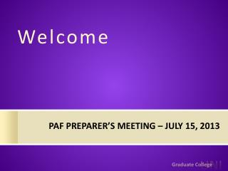 PAF Preparer's Meeting – July 15, 2013