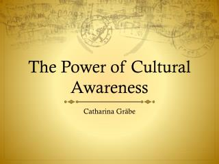 The Power of Cultural Awareness
