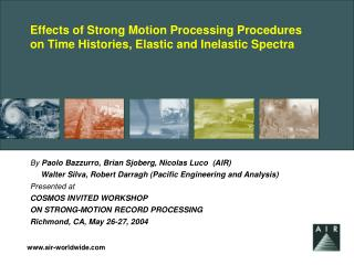 Effects of Strong Motion Processing Procedures on Time Histories, Elastic and Inelastic Spectra