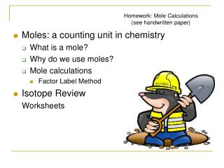 Moles : a counting unit in chemistry What is a mole?  Why do we use moles?  Mole calculations