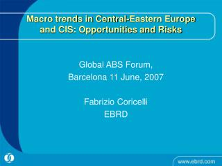 Macro trends in Central-Eastern Europe and CIS: Opportunities and Risks