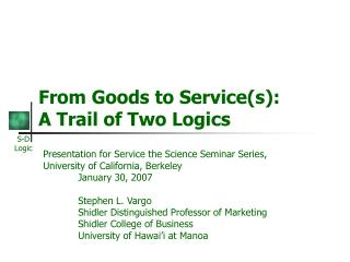 From Goods to Service(s): A Trail of Two Logics