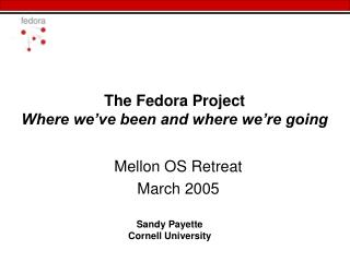 The Fedora Project Where we ve been and where we re going