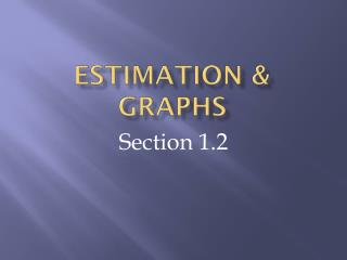 Estimation & Graphs