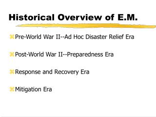 Historical Overview of E.M.