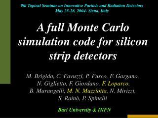 A full Monte Carlo simulation code for silicon strip detectors