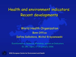WHO European  Centre  for Environment and Health