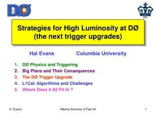 Strategies for High Luminosity at D Ø (the next trigger upgrades)