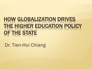 How Globalization Drives the Higher Education Policy of the State