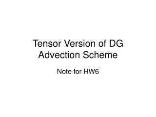 Tensor Version of DG Advection Scheme