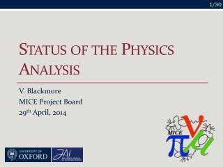 Status of the Physics Analysis