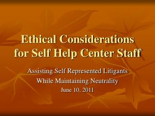 Ethical Considerations for Self Help Center Staff