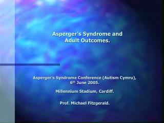 Asperger s Syndrome and  Adult Outcomes.