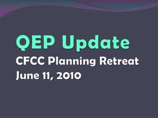 QEP  Update CFCC  Planning Retreat  June  11, 2010